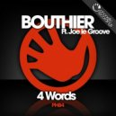 Bouthier feat. Joe Le Groove - 4 Words (Jos & Eli Remix)