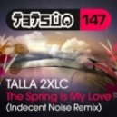 Talla 2XLC - The Spring Is My Love