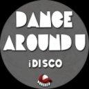 IDisco - Dance Around U