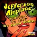 Jefferson Airplane - Somebody to Love (DJ Haipa Remix)