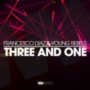 Francesco Diaz & Young Rebels - Three And One (Original mix)