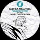Andrea Arcangeli - Funkelectric (Funk Mix)