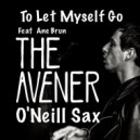 The Avener feat O'Neill Sax - Let Myself Go  (feat. Ane Brun)