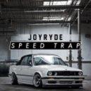 Joyryde - Speed Trap (Original mix)