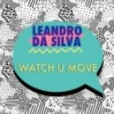 Leandro Da Silva - Watch U Move (Original Mix)