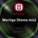 WithShow  - Wertigo
