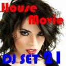 House Movie # 21 - The DJ Set House of