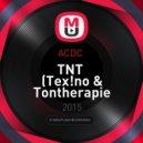 ACDC  - TNT  (Tex!no & Tontherapie Bootleg)