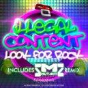 ilLegal Content - Look For Rock (Mutantbreakz Remix)