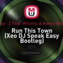Jay - Z Feat. Rihanna & Kanye West - Run This Town