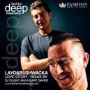 Layo & Bushwacka - Love Story (DJ Flight aka Heart Saver Remix)