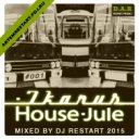 DJ RESTART - Ikarus House - Jule 2015 Mix - Restart Promo (IKARUS HOUSE)
