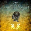 Arco - Melancholia (Original Mix)