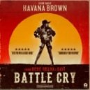Havana Brown - Battle Cry (feat. Bebe Rexha & Savi)