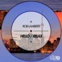 Rob Lamberti - Relax (Original Mix)