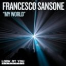 Francesco Sansone - My World (Original Mix)