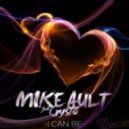 Mike Ault feat. Crysta - I Can Be (SENCAN Remix)