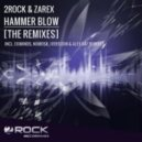 2Rock & Zarex - Hammer Blow (Iversoon & Alex Daf Remix)