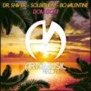 Dr. Shiver, Solberjum, Bo Valentine - Dom Dom (Club Mix)