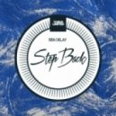 Ben Delay - Step Back (Original Mix)