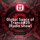 Dj DeLife - Global Space of Trance#25 (Radio show)