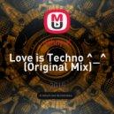 Johny-K - Love is Techno ^_^ (Original Mix)