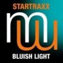 Startraxx - Bluish Light (Original Mix)