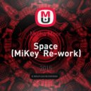 Micha Moor -  Space (MiKey Re-work)