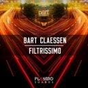 Bart Claessen - Filtrissimo (Original mix)