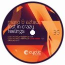 Mano Andrei, Azteca - Lost In Crazy Feelings (Oxia Remix)