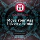 Robbie Rivera - Move Your Ass (ribeiro remix)
