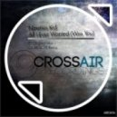 Nineties Kid - All I Ever Wanted (Was You) (Original Mix)
