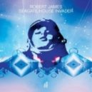 Robert James - House Invader (Groove Armada Dub Mix)