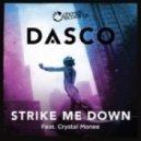 Dasco Feat. Crystal Monee - Strike Me Down (Club Mix)