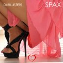 Dublusters - Spax (Original mix)