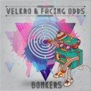 Velkro & Facing Odds - Bonkers (Original Mix)