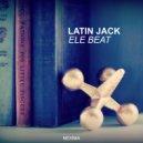 Latin Jack - Ele Beat