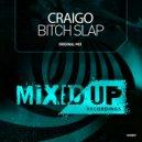Craigo - Bitch Slap (Original Mix)