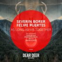 Felipe Puertes, Severin Borer - As Long As We Together (West.K Remix)
