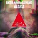 Gary Caos, Doctor Mawe! - Gloria (Original Mix)