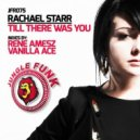 Rachael Starr  - Till There Was You (Vanilla Ace Remix)