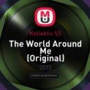 Kollektiv SS - The World Around Me