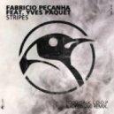 Fabricio Pecanha, Yves Paquet - Stripes (Touchtalk Remix)