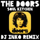 The Doors  - Soul Kitchen (Dj Inko Remix)