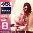 Mario Ochoa & Hardsoul - Believe Me (Edy Whiskey Edit)