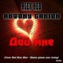 Alex Neo & Antony Ganion - Дай Мне (Cover Bad Boys Blue - Gimme Giimme Your Lovin')