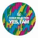 Coqui Selection - Yes, I Am (Original Mix)