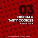 MISHQA & Tasty Cookies  -  Dance Flow (Original Mix)
