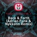Fedde le Grand ft Mr. V - Back & Forth (Adrian Funk & Nykkotin Remix)