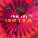 Emalkay - Bring It Down (Elerment1 Remix)
